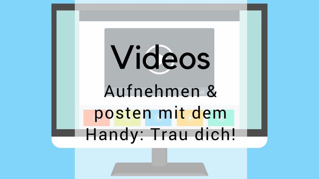 video aufnehmen und posten mit handy