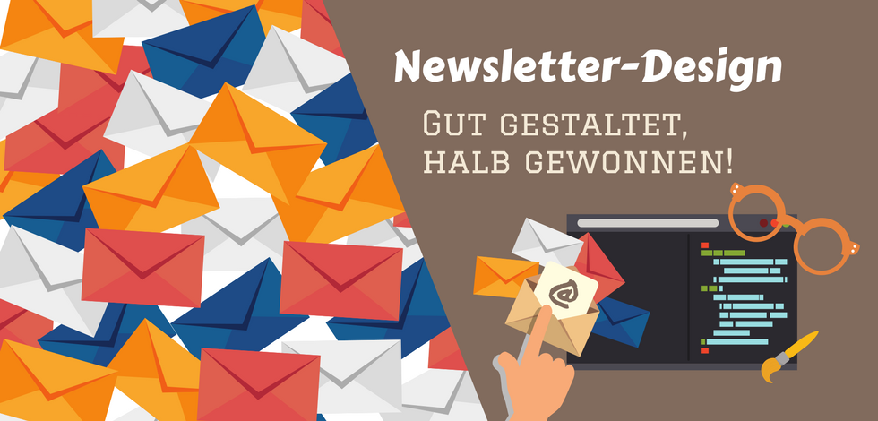 """Grafik: Bunte Briefumschläge und der Text: """"Newsletter-Design - Gut gestaltet, halb gewonnen!"""""""