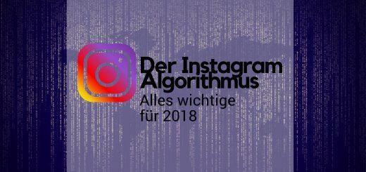 Instagram Logo mit Headine Der Instagram Algorythmus Alles wichtige für 2018 vor einem Hintergrund mit Programmiercode