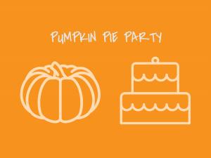 """Grafik: Ein Kürbis und ein Kuchen auf orangen Hintergrund. Darüber der Text """"Pumpkin Pie Party"""""""