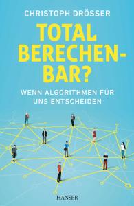 """Cover """"Total berechenbar? Wie Algorithmen für uns entscheiden"""""""