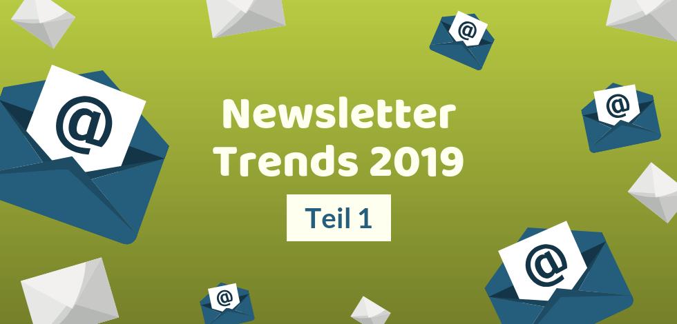 Grafik mit Kuverts und der Aufschrift Newsletter Trends 2019 Teil 1