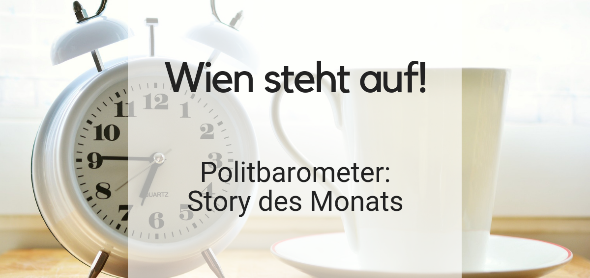 """Bild mit eine Wecker und einer Tasse. Davor steht Text """"Wien steht auf!"""""""