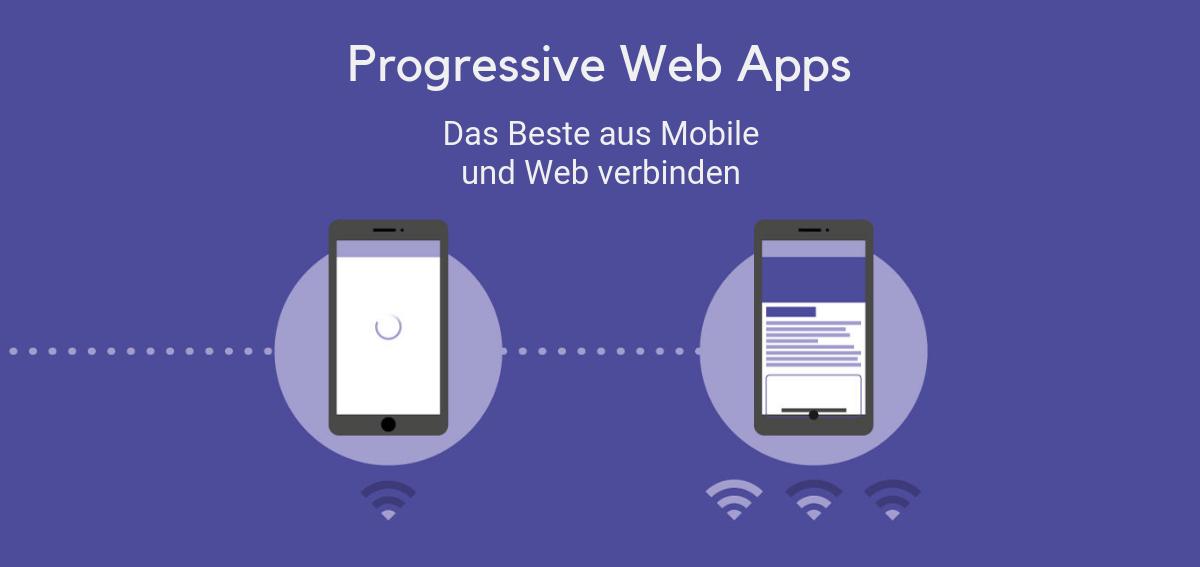 Progressive Web Apps - Das Beste aus Mobile und Web verbinden