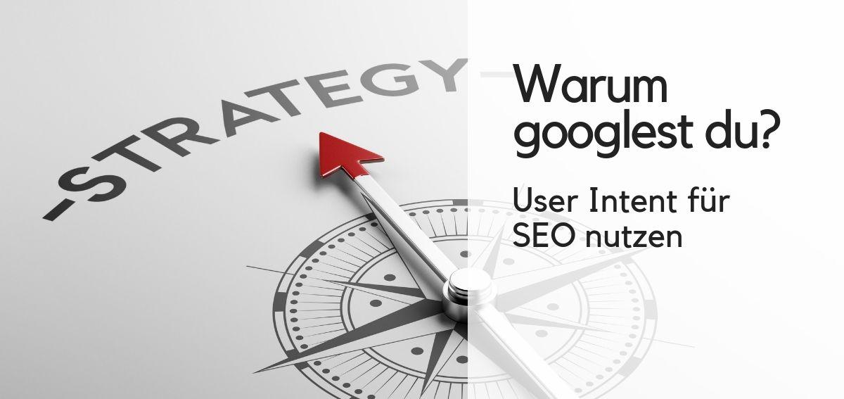 """Headerbild zu """"User Intent und SEO"""" Strategie für die Suchmaschinenoptimierung"""