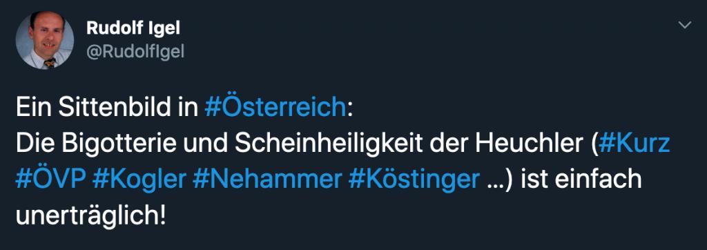 """Tweet mit Text """"Ein Sittenbild in #Österreich: Die Bigotterie und Scheinheiligkeit der Heuchler (#Kurz #ÖVP #Kogler #Nehammer #Köstinger …) ist einfach unerträglich!"""""""
