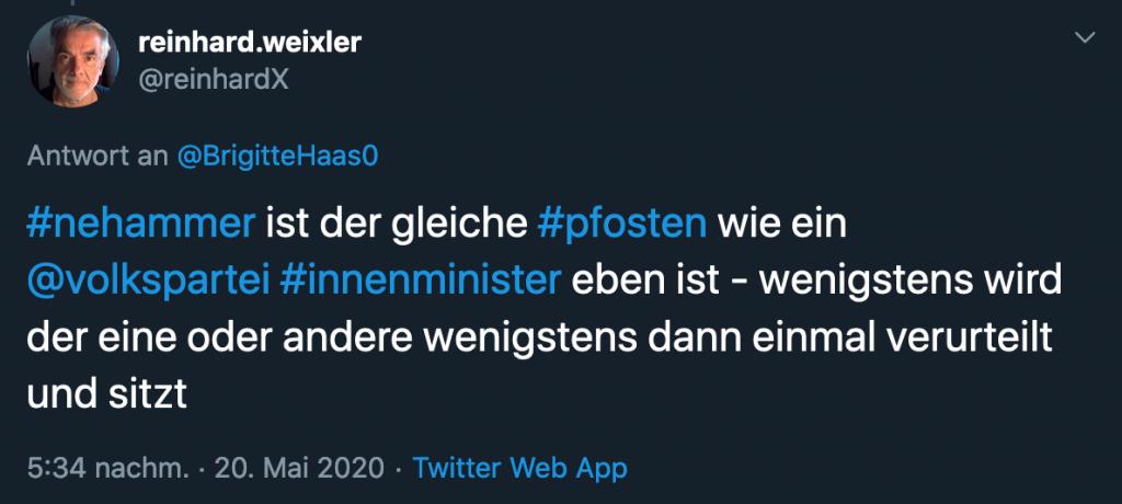 """Tweet mit Text """"#nehammer ist der gleiche #pfosten wie ein @volkspartei #innenminister eben ist - wenigstens wird der eine oder andere wenigstens dann einmal verurteilt und sitzt"""""""
