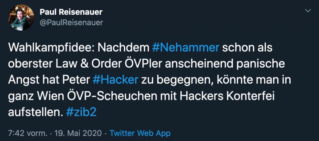 """Tweet mit Text """"Wahlkampfidee: Nachdem #Nehammer schon als oberster Law & Order ÖVPler anscheinend panische Angst hat Peter #Hacker zu begegnen, könnte man in ganz Wien ÖVP-Scheuchen mit Hackers Konterfei aufstellen. #zib2"""""""