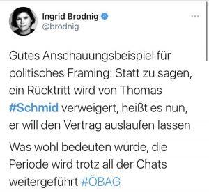 """Tweet von Ingrid Brodnig: """"Gutes Anschauungsbeispiel für politisches Framing: Statt zu sagen, ein Rücktritt wird von Thomas #Schmid verweigert, heißt es nun, er will seinen Vertrag auslaufen lassen. Was wohl bedeuten würde, die Periode wird trotz all der Chats weitergeführt #ÖBAG"""""""