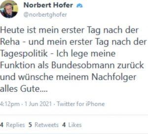 """Tweet von Norbert Hofer: """"Heute ist mein erster Tag nach der Reha - und mein erster Tag nach der Tagespolitik - Ich lege meine Funktion als Bundesobmann zurück und wünsche meinem Nachfolger alles Gute..."""""""